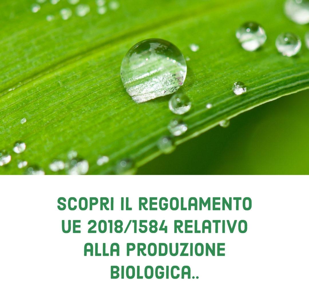 Regolamento di esecuzione (UE) 2018/1584 per la produzione e l'etichettatura biologica